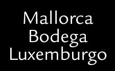 Mallorca Bodega Luxemburgo